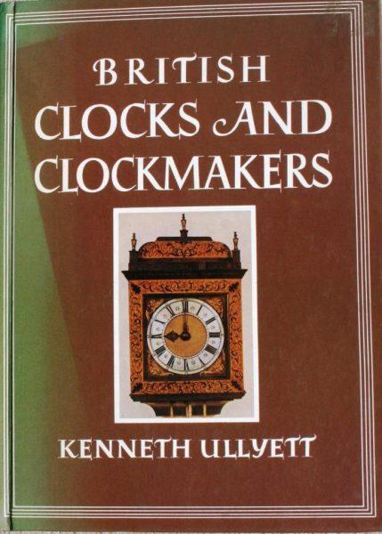 British Clocks and Clockmakers – Ullyett, K
