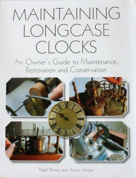 Maintaining Longcase Clocks – Barnes, M/Jordan, A