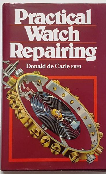 Practical Watch Repairing – Donald De Carle