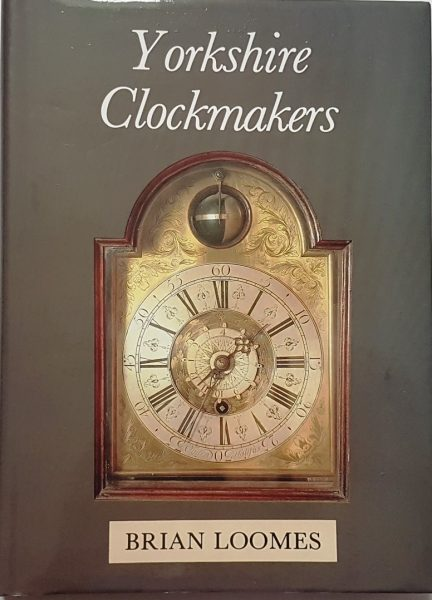Yorkshire Clockmakers – Brian Loomes