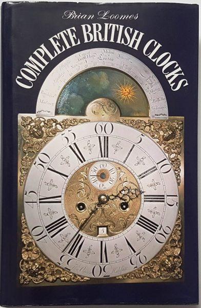 Complete British Clocks – Loomes, B