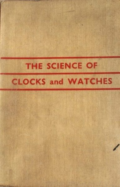 The Science of Clocks and Watches – Rawlings, A.L